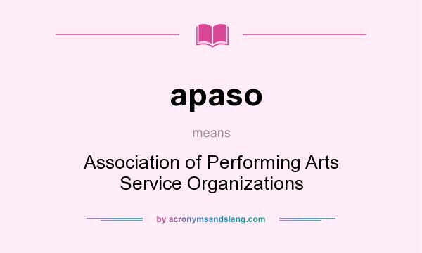What does apaso mean? It stands for Association of Performing Arts Service Organizations