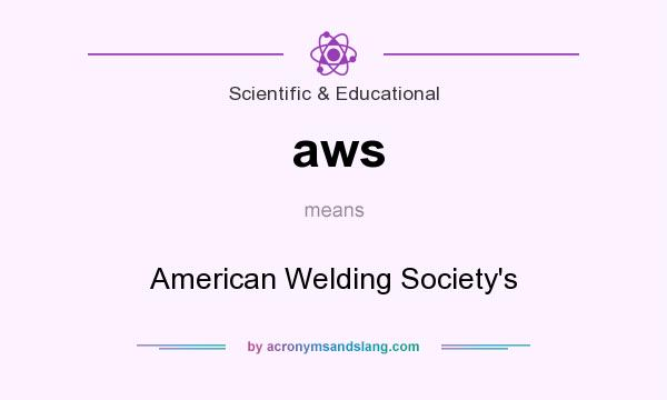 What does aws mean? It stands for American Welding Society`s