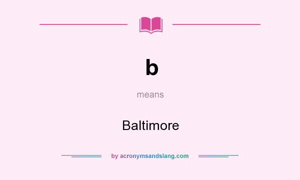 What does b mean? It stands for Baltimore