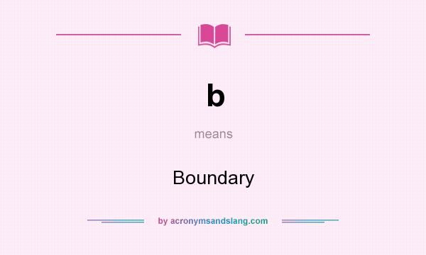 What does b mean? It stands for Boundary