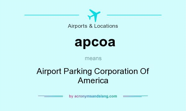 What does apcoa mean? It stands for Airport Parking Corporation Of America