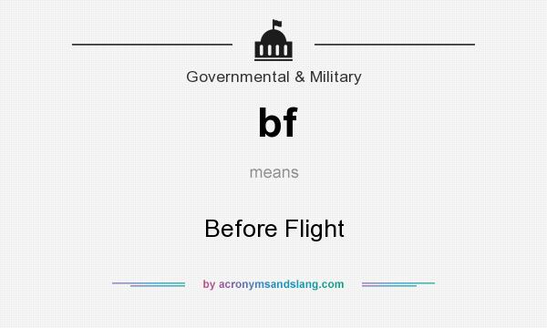 What does bf mean? It stands for Before Flight