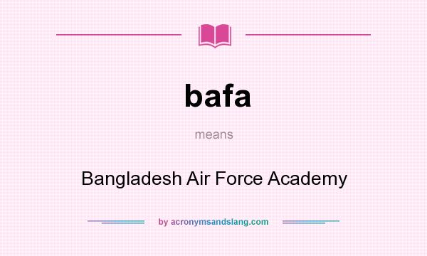 What does bafa mean? It stands for Bangladesh Air Force Academy