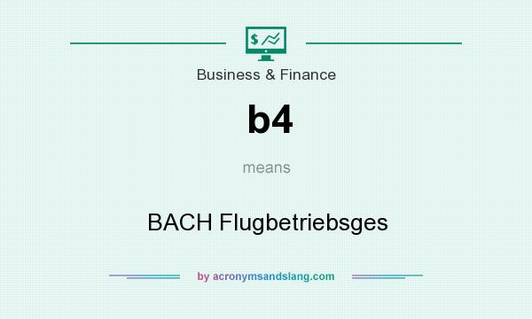 What does b4 mean? It stands for BACH Flugbetriebsges