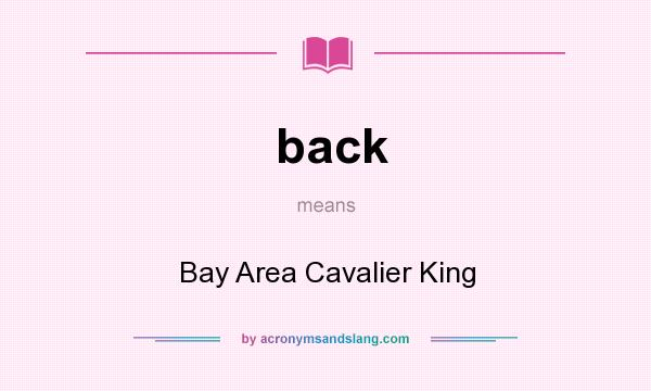 What does back mean? It stands for Bay Area Cavalier King