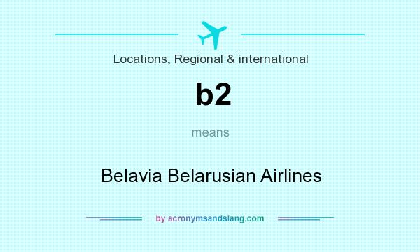 What does b2 mean? It stands for Belavia Belarusian Airlines