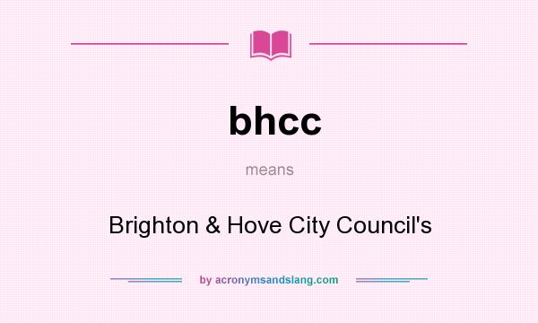 What does bhcc mean? It stands for Brighton & Hove City Council`s