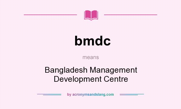 What does bmdc mean? It stands for Bangladesh Management Development Centre