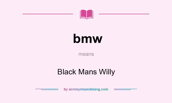 Bmw Black Mans Willy By Acronymsandslang Com