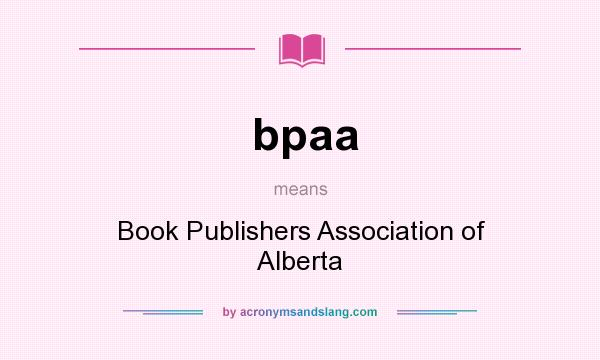 What does bpaa mean? It stands for Book Publishers Association of Alberta