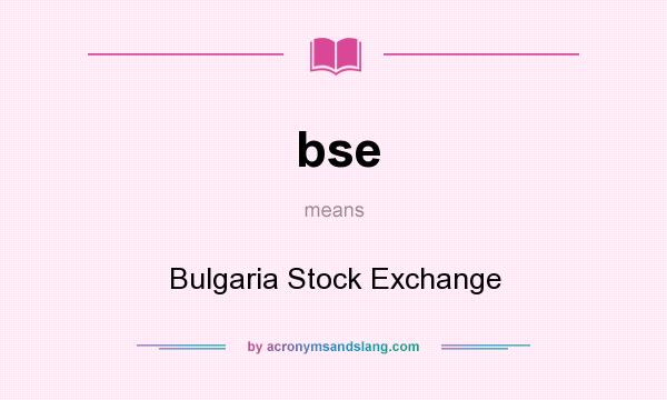 What does bse mean? It stands for Bulgaria Stock Exchange
