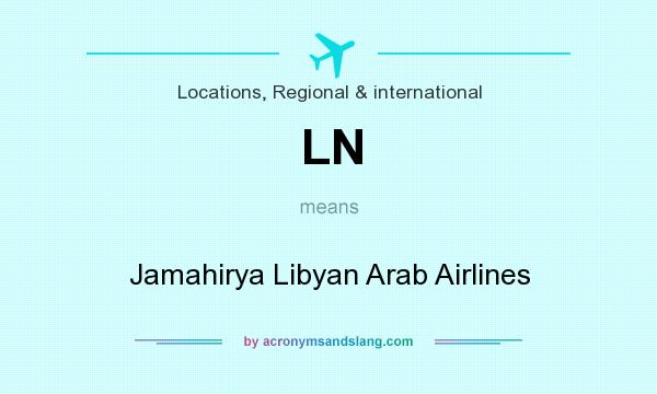 What does LN mean? It stands for Jamahirya Libyan Arab Airlines