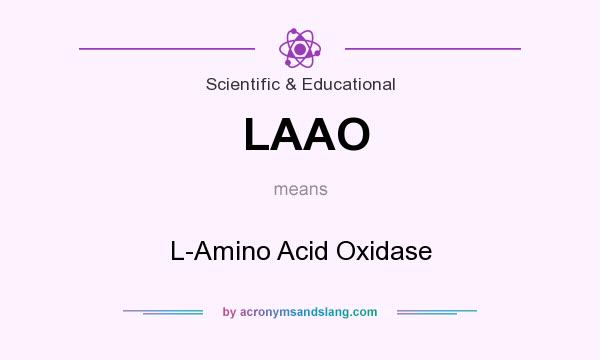 What does LAAO mean? It stands for L-Amino Acid Oxidase