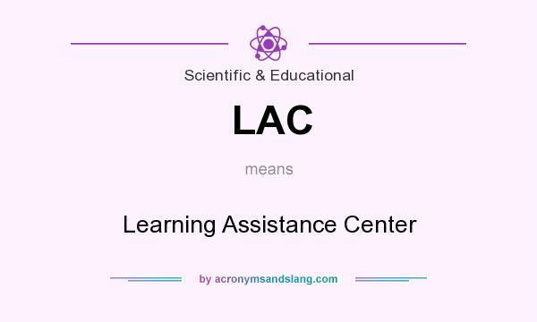 What does LAC mean? It stands for Learning Assistance Center