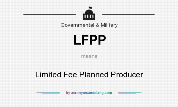 What does LFPP mean? It stands for Limited Fee Planned Producer