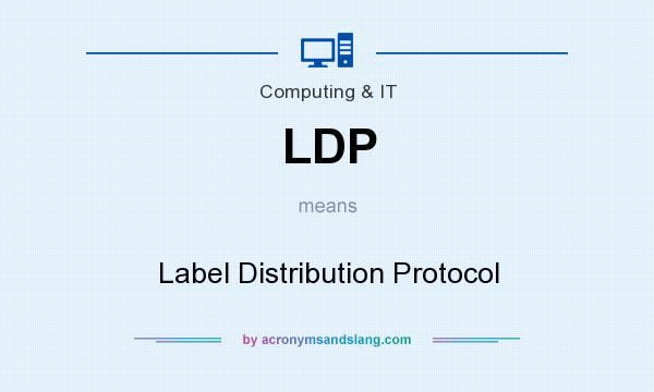 What does LDP mean? It stands for Label Distribution Protocol