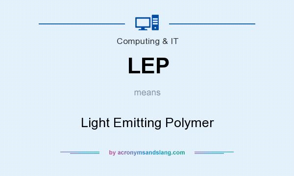 What does LEP mean? It stands for Light Emitting Polymer