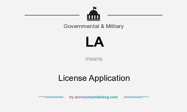 What does LA mean? It stands for License Application