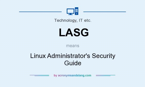 What does LASG mean? It stands for Linux Administrator`s Security Guide