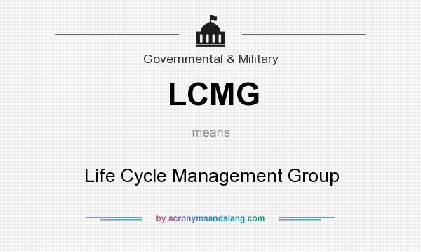 What does LCMG mean? It stands for Life Cycle Management Group
