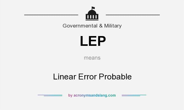 What does LEP mean? It stands for Linear Error Probable