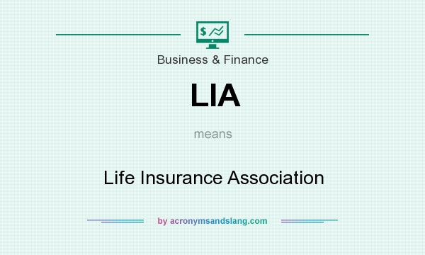 What does LIA mean? It stands for Life Insurance Association