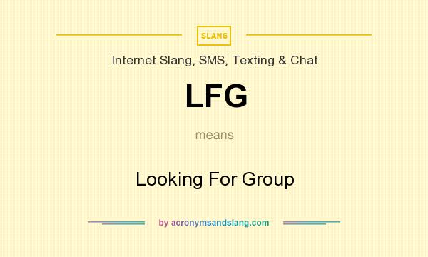 What does LFG mean? It stands for Looking For Group