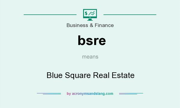 What does bsre mean? It stands for Blue Square Real Estate