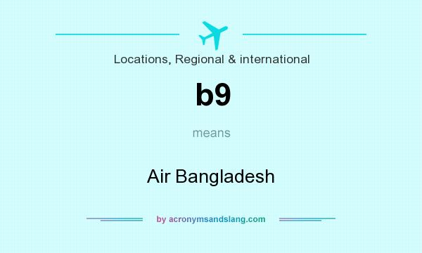 What does b9 mean? It stands for Air Bangladesh