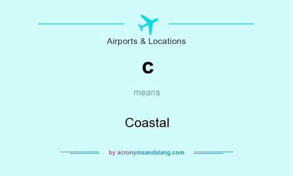 What does c mean? It stands for Coastal
