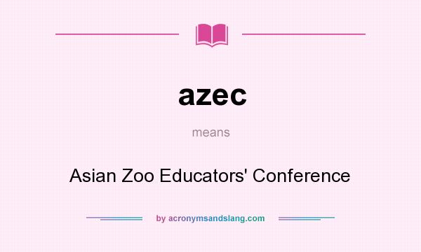 What does azec mean? It stands for Asian Zoo Educators` Conference
