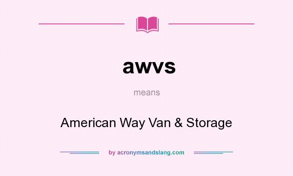 What does awvs mean? It stands for American Way Van & Storage