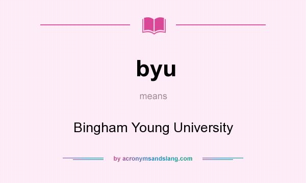 What does byu mean? It stands for Bingham Young University