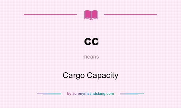 What does cc mean? It stands for Cargo Capacity