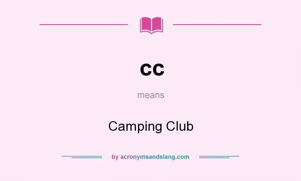 What does cc mean? It stands for Camping Club