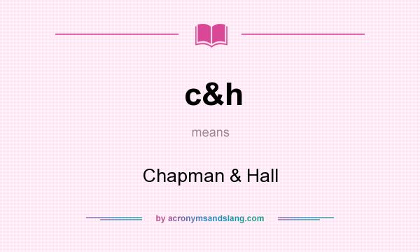 What does c&h mean? It stands for Chapman & Hall
