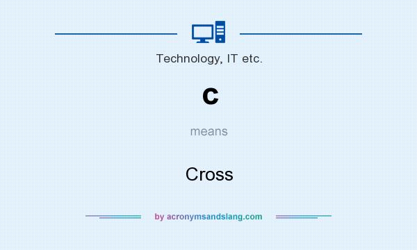 What does c mean? It stands for Cross