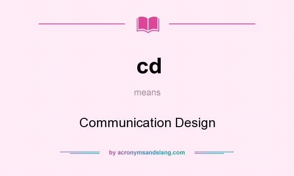 What does cd mean? It stands for Communication Design