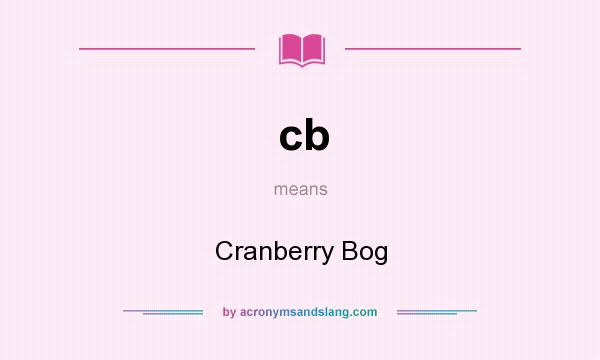What does cb mean? It stands for Cranberry Bog