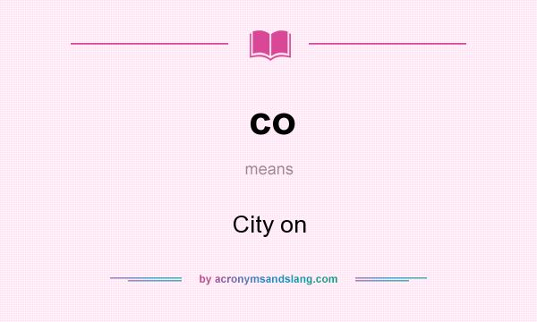 What does co mean? It stands for City on