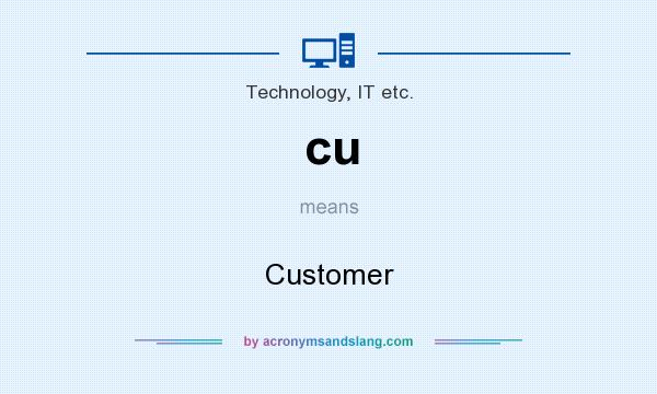 What does cu mean? It stands for Customer