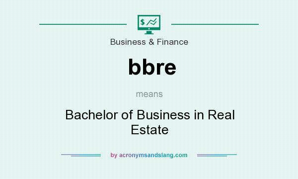 What does bbre mean? It stands for Bachelor of Business in Real Estate