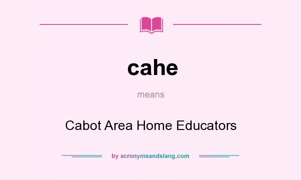 What does cahe mean? It stands for Cabot Area Home Educators