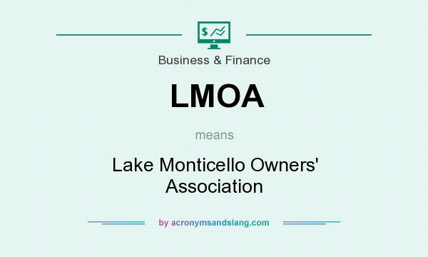 What does LMOA mean? It stands for Lake Monticello Owners` Association
