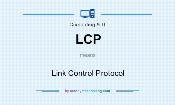 What does LCP mean? It stands for Link Control Protocol
