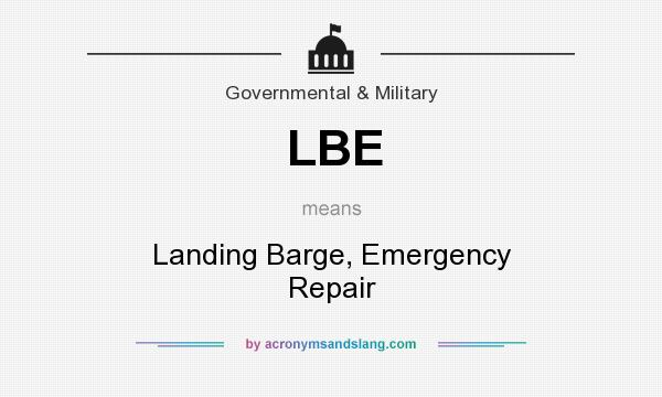 What does LBE mean? It stands for Landing Barge, Emergency Repair