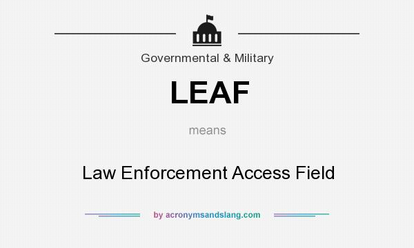 What does LEAF mean? It stands for Law Enforcement Access Field