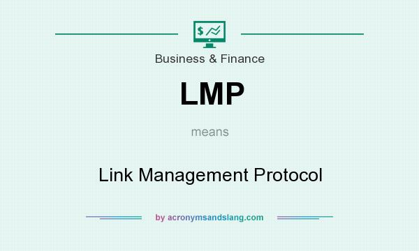 What does LMP mean? It stands for Link Management Protocol