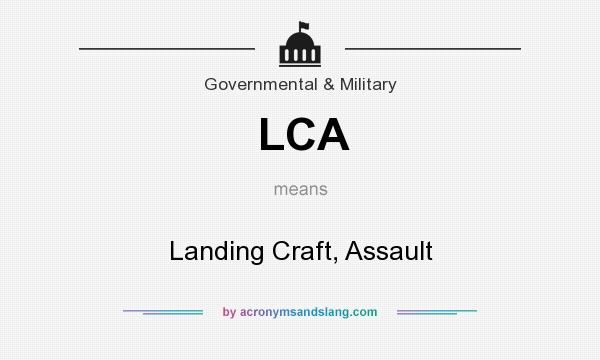What does LCA mean? It stands for Landing Craft, Assault