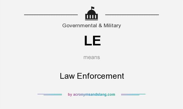 What does LE mean? It stands for Law Enforcement